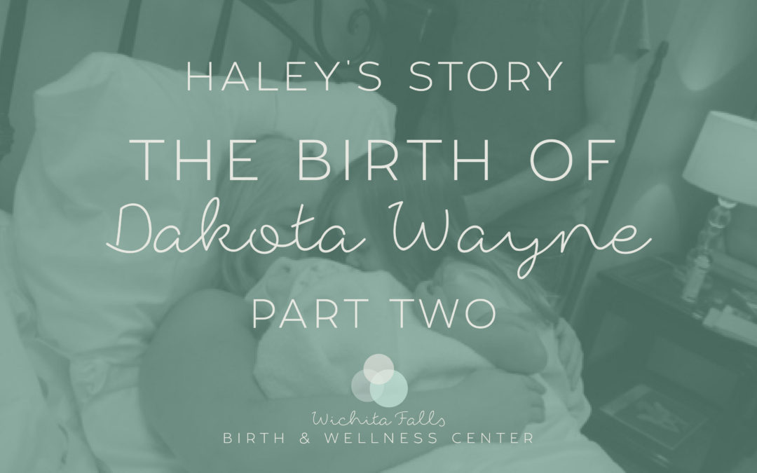 Haley's Story-The Birth of Dakota Wayne~Part Two