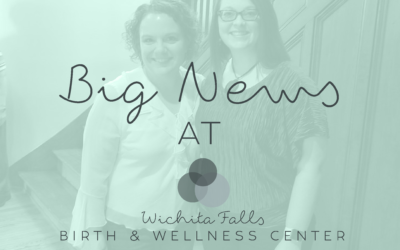 Big Updates at Wichita Falls Birth & Wellness Center